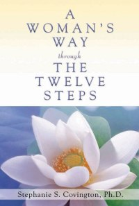 A Woman's Way Through The Twelve Steps