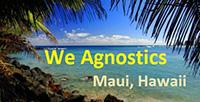 We Agnostics Maui